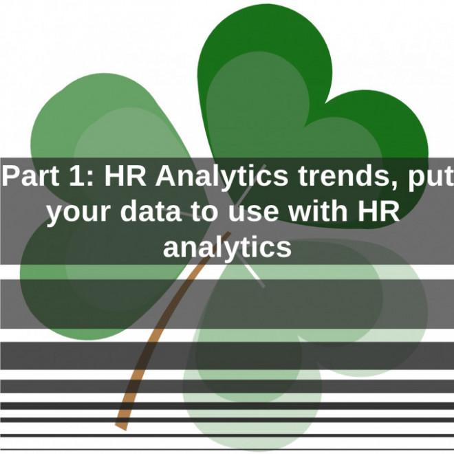 Part 1: HR Analytics trends,  put your data to use with HR analytics