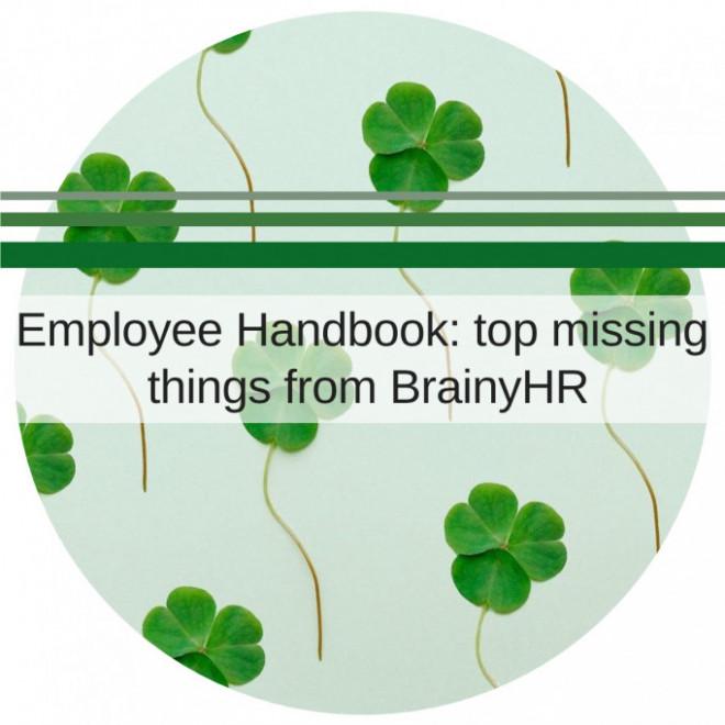 Employee Handbook: top missing things from BrainyHR