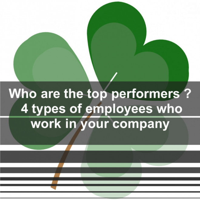 Who are the top performers ? 4 types of employees who work in your company
