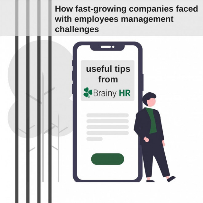 How fast-growing companies faced with employees management challenges: useful tips from BrainyHR