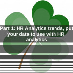 Part 1: HR Analytics trends,  put your data to use with HR analytics