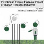 Investing in People: Financial Impact of Human Resource Initiatives by John Boudreau and Wayne F. Cascio